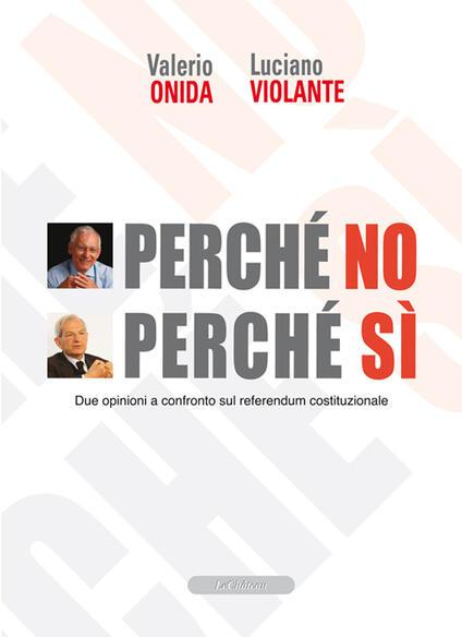 Perché no perché sì. Due opinioni a confronto sul referendum costituzionale - Luciano Violante,Valerio Onida - copertina
