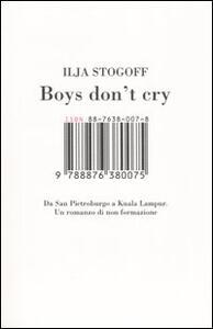 Boys don't cry. Da San Pietroburgo a Kuala Lampur. Un romanzo di non formazione