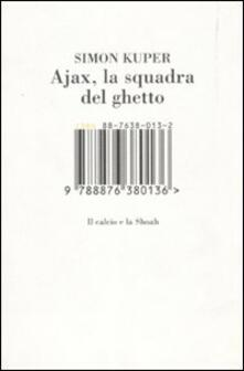Ajax, la squadra del ghetto. Il calcio e la Shoah - Simon Kuper - copertina