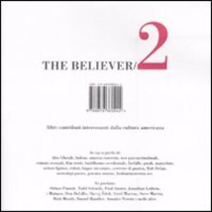 Libro The believer. Altri contributi interessanti dalla cultura americana. Vol. 2