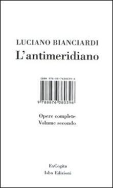 L' antimeridiano. Vol. 2: Opere complete. - Luciano Bianciardi - copertina
