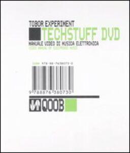 Foto Cover di Tech stuff. Tobor Experiment. Manuale video di musica elettronica. Con DVD. Ediz. italiana e inglese, Libro di Giorgio Sancristoforo, edito da Isbn Edizioni