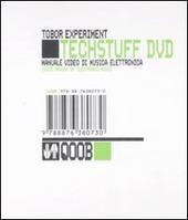 Tech stuff. Tobor Experiment. Manuale video di musica elettronica. Con DVD. Ediz. italiana e inglese