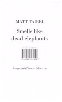 Smells like dead elephants. Rapporto dall'impero del marcio - Taibbi Matt - wuz.it