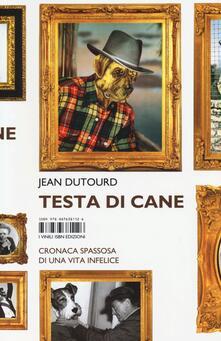 Testa di cane. Cronaca spassosa di una vita infelice - Jean Dutourd - copertina