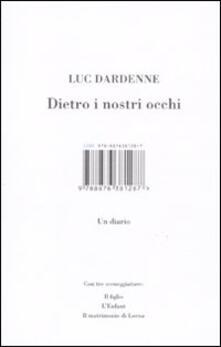 Dietro ai nostri occhi. Un diario - Luc Dardenne - copertina