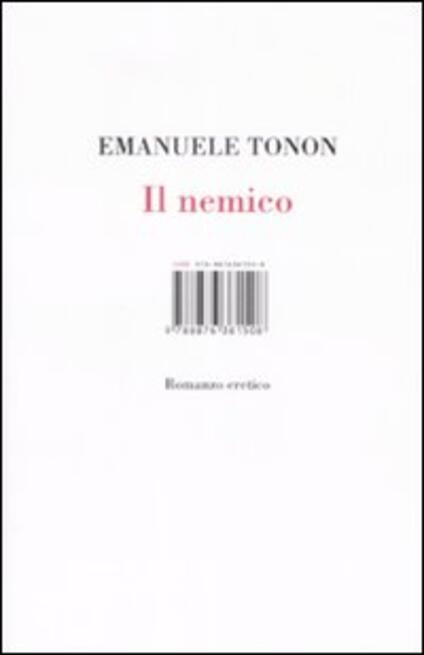 Il nemico. Romanzo eretico - Emanuele Tonon - copertina