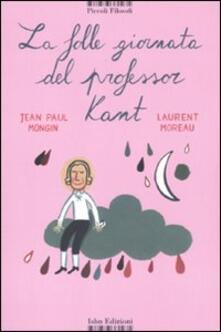 La folle giornata del professor Kant - Jean P. Mongin - copertina