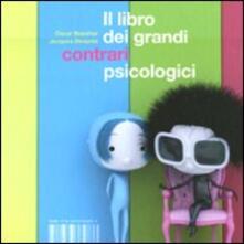 Secchiarapita.it Il libro dei grandi contrari psicologici. Ediz. illustrata Image
