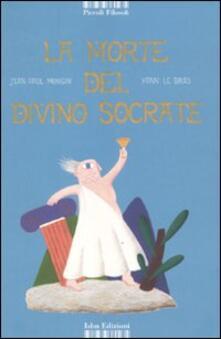 La morte del divino Socrate - Jean P. Mongin,Yann Le Bras - copertina