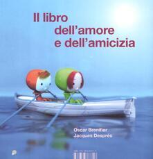 Il libro dell'amore e dell'amicizia. Ediz. illustrata - Oscar Brenifier,Jacques Després - copertina