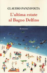 L' ultima estate al bagno Delfino - Claudio Panzavolta - copertina