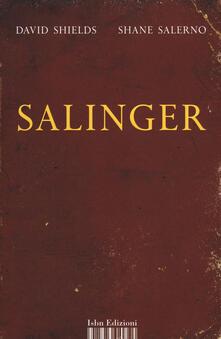 Salinger. La guerra privata di uno scrittore - Shane Salerno,David Shields - copertina