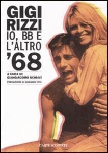 Io, BB e l'altro '68