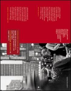 La Milano di Davide Mengacci. 1965-1985. Da capitale morale a capitale da bere. Ediz. illustrata