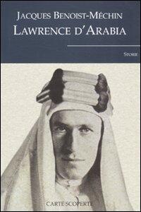Lawrence d'Arabia o il sogno in frantumi