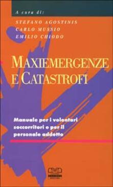 Capturtokyoedition.it Maxiemergenze e catastrofi. Manuale per i volontari soccorritori e per il personale addetto Image