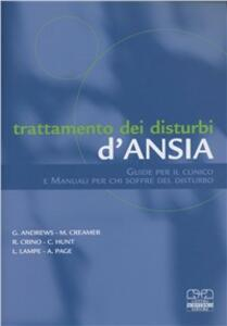 Trattamento dei disturbi d'ansia. Guide per il clinico e manuali per chi soffre del disturbo - Andrews - copertina