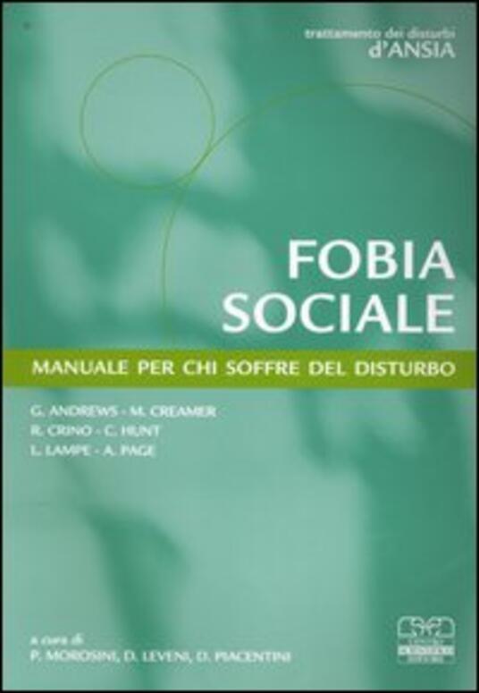 Fobia sociale. Manuale per chi soffre del disturbo - Gavin Andrews,Mark Creamer,Rocco Crino - copertina