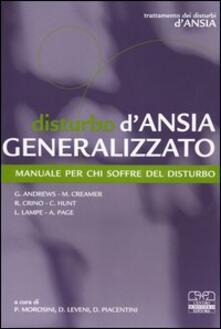 Disturbo d'ansia generalizzato. Manuale per chi soffre del disturbo - Gavin Andrews,Mark Creamer,Rocco Crino - copertina