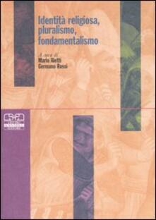 Fondazionesergioperlamusica.it Identità religiosa, pluralismo, fondamentalismo Image