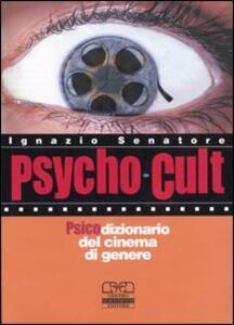 Psycho-cult. Psicodizionario del cinema di genere