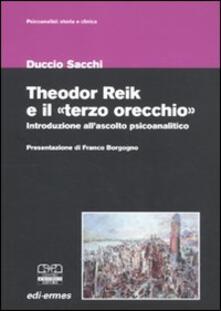 Osteriacasadimare.it Theodor Reik e il «terzo orecchio». Un'introduzione all'ascolto psicoanalitico Image