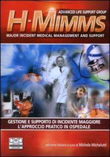 H-MIMMS. Major incident medical management and support. Gestione e supporto di incidente maggiore. Lapproccio pratico in ospedale.pdf
