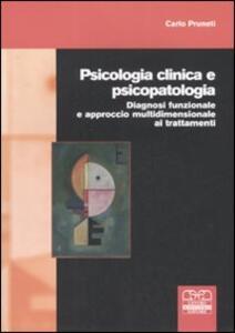 Psicologia clinica e psicopatologia. Diagnosi funzionale e approccio multidimensionale ai trattamenti