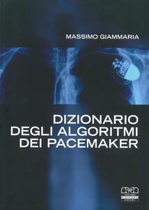 Dizionario degli algoritmi dei pacemaker. Manuale per infermieri e tecnici di cardiologia