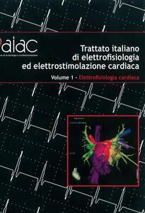 Trattato italiano di elettrofisiologia ed elettrostimolazione cardiaca