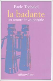 La badante. Un amore involontario - Paolo Teobaldi - copertina