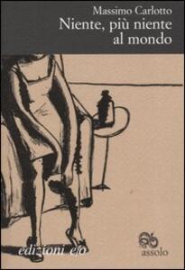 Niente, più niente al mondo - Massimo Carlotto - copertina