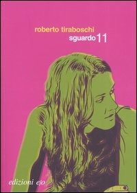 Sguardo 11 - Tiraboschi Roberto - wuz.it
