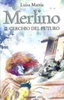 Merlino. Il cerchio del futuro.pdf