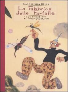 La fabbrica delle farfalle - Gioconda Belli,Wolf Erlbruch - copertina