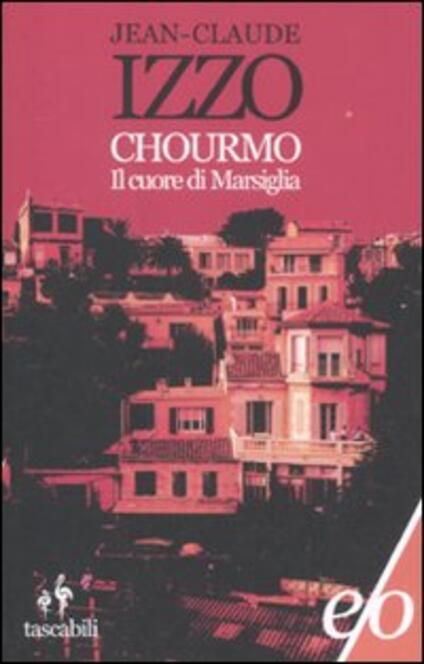 Chourmo. Il cuore di Marsiglia - Jean-Claude Izzo - copertina