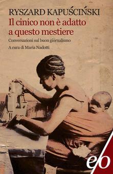 Il cinico non è adatto a questo mestiere - Ryszard Kapuscinski - copertina