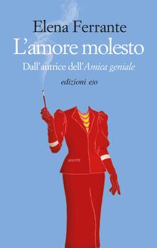 L' amore molesto - Elena Ferrante - ebook