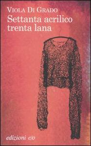 Settanta acrilico trenta lana - Viola Di Grado - copertina