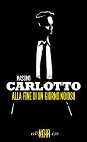 Alla fine di un giorno noioso - Carlotto Massimo