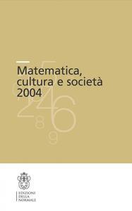 Matematica, cultura e società 2004
