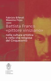 Battista Franco «pittore viniziano» nella cultura artistica e nella vita religiosa del '500