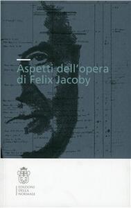 Aspetti dell'opera di Felix Jacoby