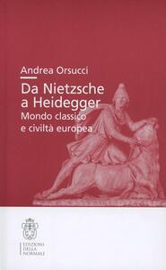 Da Nietsche a Heidegger. Mondo classico e civiltà europea
