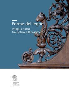 Forme del legno. Intagli e tarsie fra Gotico e Rinascimento.pdf