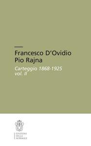 Francesco D'Ovidio Pio Rajna. Carteggio 1868-1925