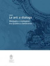 Le arti a dialogo. Medaglie e medaglisti tra Quattro e Settecento