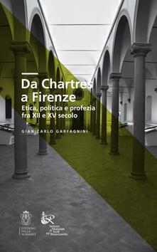 Winniearcher.com Da Chartres a Firenze. Etica, politica e profezia fra XII e XV secolo Image