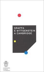Sraffa e Wittgenstein a Cambridge